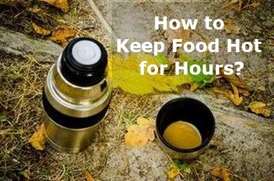 how to keep food hot for hours