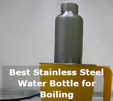 best stainless steel water bottle for boiling