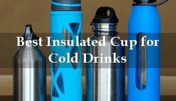 Best Insulated Cups for Cold Drinks, Durable and Efficient Ones